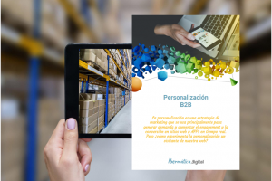 Personalización de la experiencia en marketing digital B2B