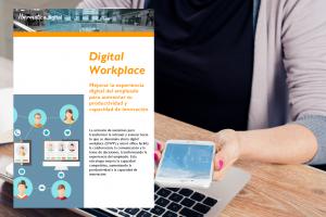 Digital Workplace, mejorar la experiencia digital del empleado