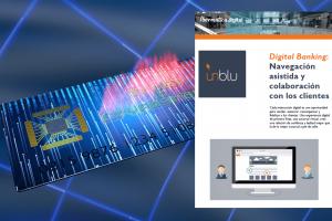 Digital Banking – UNBLU: De la transacción a la colaboración