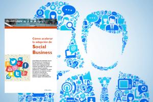 Cómo acelerar la adopción de Social Business