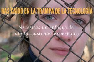 Transformación Digital: No caigas en la trampa de la tecnología