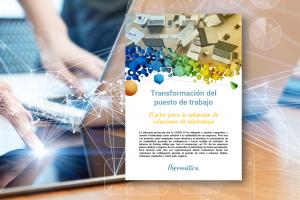 La transformación del teletrabajo y Digital Workplace