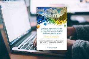 El Cloud como aliado de la transformación digital de las universidades